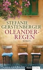 Oleanderregen ebook by Stefanie Gerstenberger