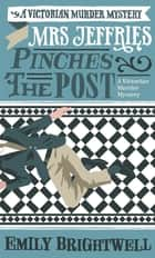 Mrs Jeffries Pinches the Post eBook by Emily Brightwell