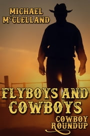 Flyboys and Cowboys ebook by Michael McClelland