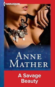A Savage Beauty ebook by Anne Mather