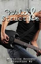 Wild & Structure ebook by Marielle Brouwer