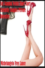 Sex Scandal Fetish Short Story - Celebrity Couples Private Detective ebook by Kobo.Web.Store.Products.Fields.ContributorFieldViewModel