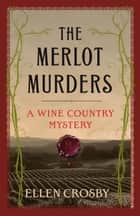 The Merlot Murders ebook by Ellen Crosby