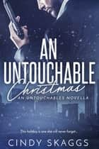 An Untouchable Christmas ebook by Cindy Skaggs