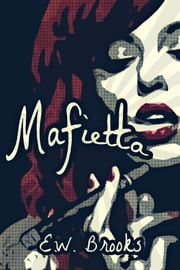 Mafietta ebook by E.W. Brooks