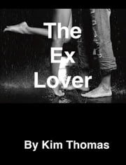 The Ex Lover ebook by Kim Thomas