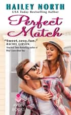 Perfect Match ebook by Hailey North