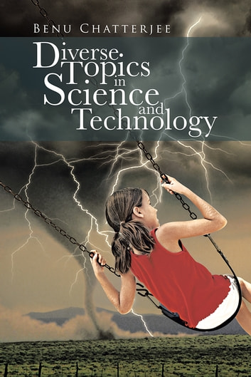 Diverse Topics in Science and Technology ebook by Benu Chatterjee