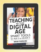 Teaching in the Digital Age ebook by Brian Puerling,Carol Copple