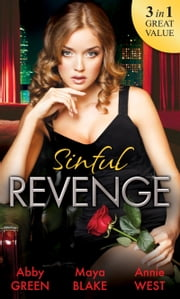 Sinful Revenge: Exquisite Revenge / The Sinful Art of Revenge / Undone by His Touch (Mills & Boon M&B) 電子書 by Abby Green, Maya Blake, Annie West