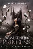 Awakened Princess ebook by Laura Greenwood