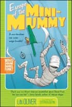 Escape of the Mini-Mummy ebook by Lin Oliver, Stephen Gilpin