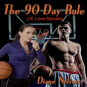 The 90 Day Rule audiobook by Diane Nelson