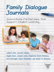 Family Dialogue Journals - School-Home Partnerships That Support Student Learning ebook by JoBeth Allen,Jennifer Beaty,Angela Dean,Joseph Jones,Stephanie Smith Mathews,Jen McCreight,Amber M. Simmons,Elyse Schwedler