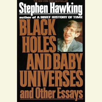 Black Holes and Baby Universes and Other Essays audiobook by Stephen Hawking