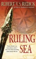 The Ruling Sea ebook by Robert V. S. Redick