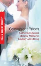 Convenient Brides: The Italian's Convenient Wife / His Inconvenient Wife / His Convenient Proposal (Mills & Boon By Request) eBook by Catherine Spencer, Melanie Milburne, Lindsay Armstrong
