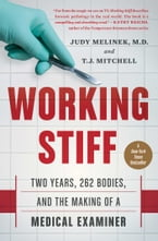 Working Stiff, Two Years, 262 Bodies, and the Making of a Medical Examiner