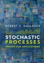 Stochastic Processes - Theory for Applications ebook by Robert G. Gallager