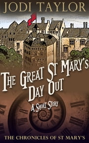 The Great St Mary's Day Out - A Chronicles of St Mary's Short Story ebook by Jodi Taylor