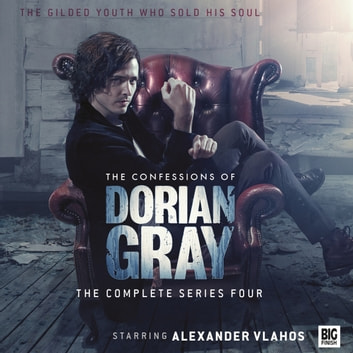 The Confessions Of Dorian Gray Series 04 Audiobook By Roy Gill