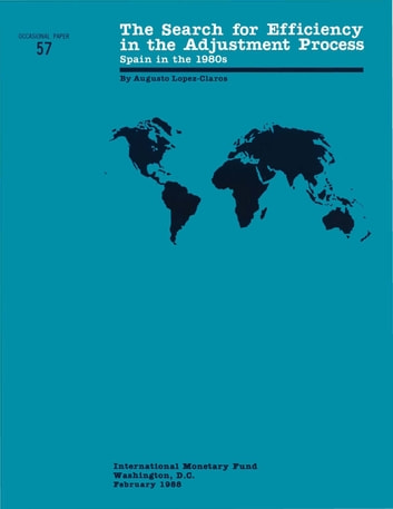 Search for Efficiency in the Adjustment Process: Spain in the 1980's; Op 57 ebook by International Monetary Fund