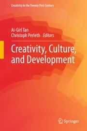 Creativity, Culture, and Development ebook by Ai-Girl Tan,Christoph Perleth
