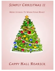 Simply Christmas II ebook by Cappy Rearick