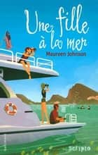 Une fille à la mer ebook by Joël Corcia, Maureen Johnson, Laetitia Devaux