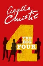 The Big Four (Poirot) ebook by Agatha Christie