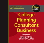 College Planning Consultant Business - Step-by-Step Startup Guide ebook by Eileen  Figure Sandlin,Entrepreneur magazine