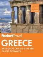 Fodor's Greece - with Great Cruises & the Best Islands ebook by Fodor's Travel Guides