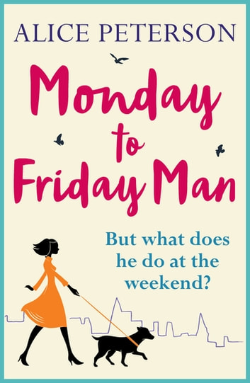 Monday to Friday Man ebook by Alice Peterson