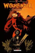Witchfinder T01 - Au service des anges eBook by Mike Mignola, Ben Stenbeck