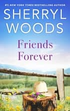 Friends Forever ebook by Sherryl Woods