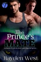 The Prince's Mate ebook by Hayden West