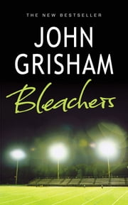 Bleachers ebook by John Grisham