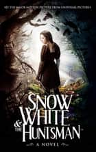 Snow White and the Huntsman eBook by Lily Blake, Evan Daugherty, John Lee Hancock,...