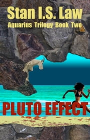 Pluto Effect [Aquarius Trilogy Book Two] ebook by Stan I.S. Law