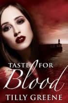 Taste for Blood ebook by Tilly Greene