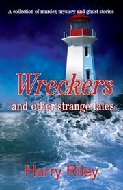 Wreckers and other strange tales ebook by Harry Riley