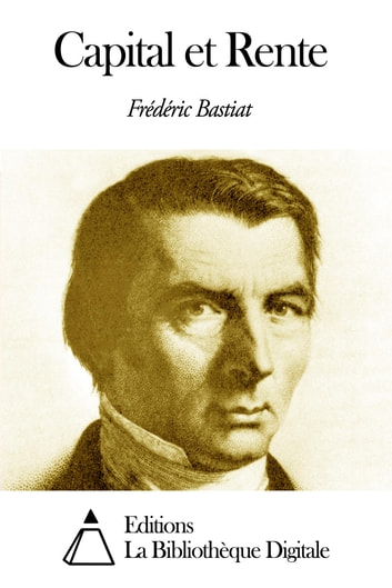Capital et Rente ebook by Frédéric Bastiat