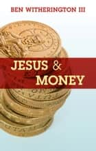 Jesus and Money ebook by Ben Witherington