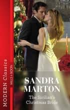 The Sicilian's Christmas Bride ebook by Sandra Marton