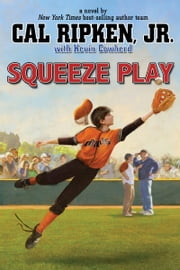 Cal Ripken, Jr.'s All-Stars: Squeeze Play ebook by Cal Ripken Jr.,Kevin Cowherd