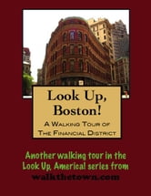 A Walking Tour of the Boston's Financial District ebook by Doug Gelbert