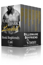Tall, Dark, and Loaded - A Boxed Set of 6 Billionaire Boyfriend Romances ebook by Mel Curtis,Ari Thatcher,Carly Carson