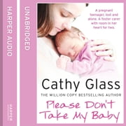 Please Don't Take My Baby audiobook by Cathy Glass