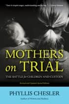 Mothers on Trial ebook by Phyllis Chesler