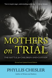 Mothers on Trial - The Battle for Children and Custody ebook by Phyllis Chesler